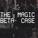 "A Short-Short Film: ""The Magic Beta Case"""